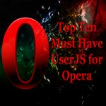 Top Ten Must Have User JavaScript (UserJS) for Opera