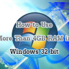 How To Enable More Than 4GB Memory in Windows Vista and Windows 7